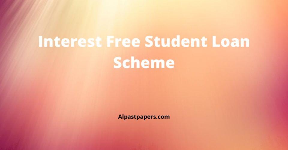 Interest Free Student Loan Scheme