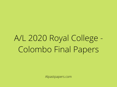 A_L-2020-Royal-College-Colombo-Final-Papers