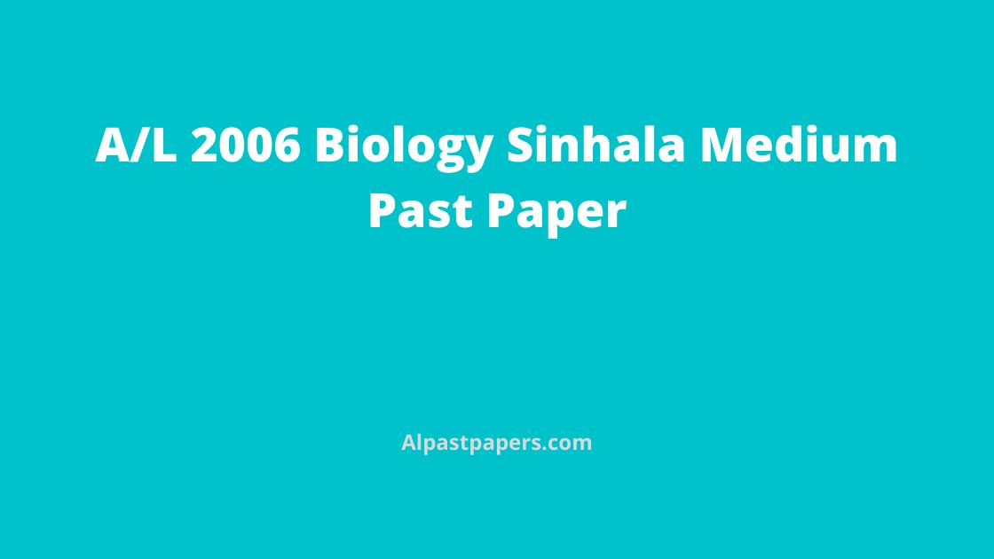 G.C.E AL Biology Past Papers Sinhala Medium 2006 1