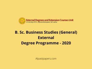 B. Sc. Business Studies (General) External Degree Programme - 2020