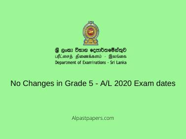 No Changes in Grade 5 - A/L 2020 Exam dates