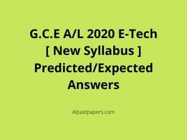 G.C.E A/L 2020 E-Tech [ New Syllabus ] Predicted/Expected Answers