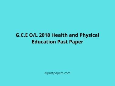 G.C.E O/L 2018 Health and Physical Education Past Paper