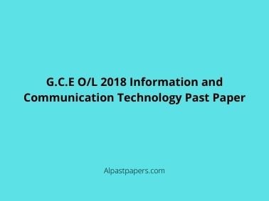 G.C.E O/L 2018 Information and Communication Technology Past Paper
