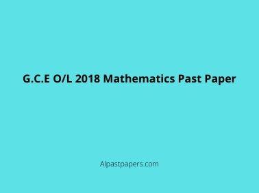 G.C.E O/L 2018 Mathematics Past Paper