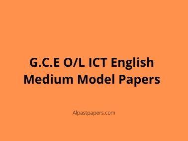 G.C.E O/L ICT English Medium Model Papers