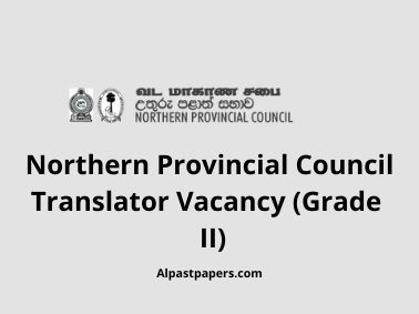 Northern Provincial Council Translator Vacancy (Grade II)