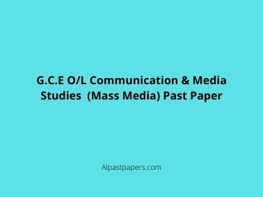 G.C.E O/L Communication & Media Studies (Mass Media) Past Paper