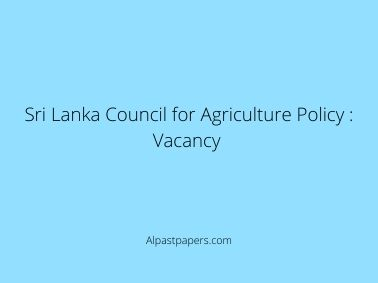 Sri Lanka Council for Agriculture Policy : Vacancy