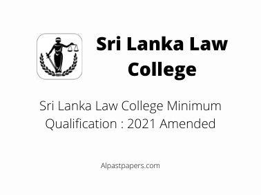 Sri Lanka Law College Minimum Qualification : 2021 Amended