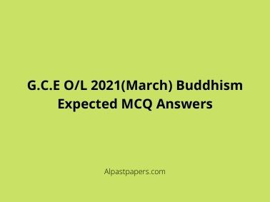 G.C.E O/L 2021(March) Buddhism Expected MCQ Answers