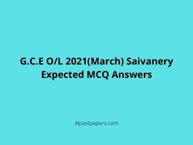G.C.E O/L 2021(March) Saivanery Expected MCQ Answers