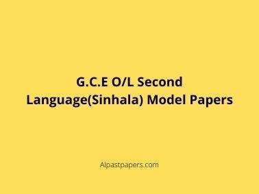 G.C.E O/L Second Language(Sinhala) Model Papers