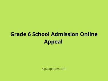 Grade 6 School Admission Online Appeal