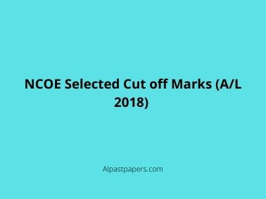 NCOE Selected Cut off Marks (A/L 2018)