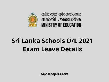 Sri Lanka Schools O/L 2021 Exam Leave Details