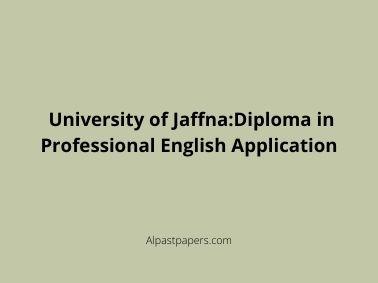 University of Jaffna:Diploma in Professional English Application
