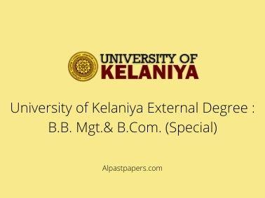 University of Kelaniya External Degree : B.B. Mgt.& B.Com. (Special)