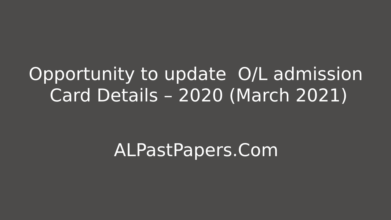 Update your O/L admission Card Details-march-2020