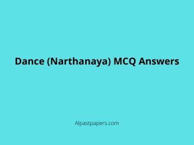 Dance (Narthanaya) MCQ Answers