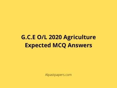 G.C.E O/L 2020 Agriculture Expected MCQ Answers