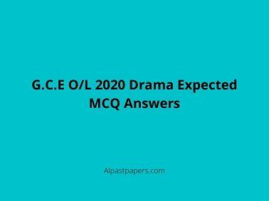 G.C.E O/L 2020 Drama Expected MCQ Answers