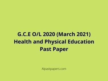 G.C.E O/L 2020 (March 2021) Health and Physical Education Past Paper