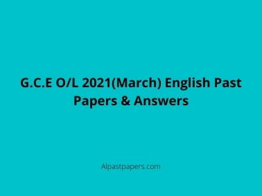 G.C.E O_L 2021(March) English Past Papers & Answers