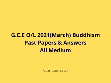 GCE OL 2021 March Buddhism Past Papers and Answers All Medium