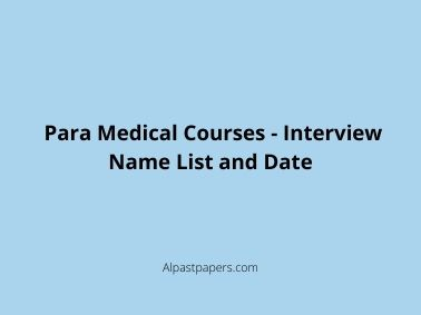 Para Medical Courses - Interview Name List and Date