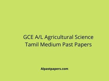 GCE AL Agricultural Science Tamil Medium Past Papers