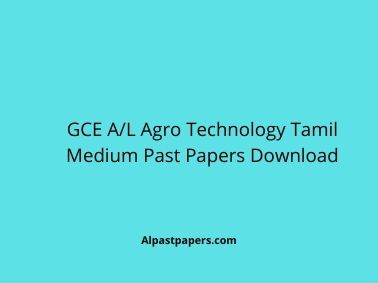 GCE AL Agro Technology Tamil Medium Past Papers Download