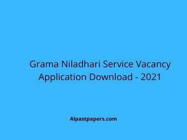 Grama Niladhari Service Vacancy Application Download - 2021