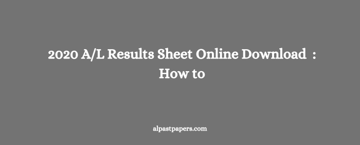 2020 AL Results Sheet Online Download How to
