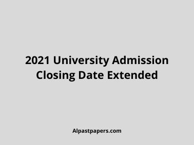 2021 University Admission Closing Date Extended 18.06.2021