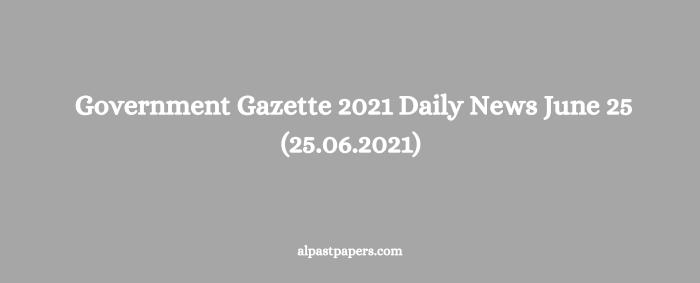 Government Gazette 2021 June 25 (25.06.2021)