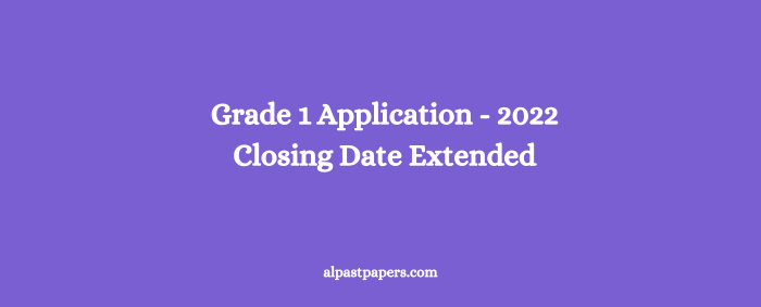 Grade 1 Application - 2022 Closing Date Extended
