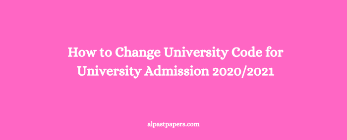 How to Change University Code for University Admission 2020/2021