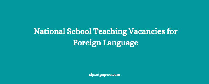 National School Teaching Vacancies for Foreign Language