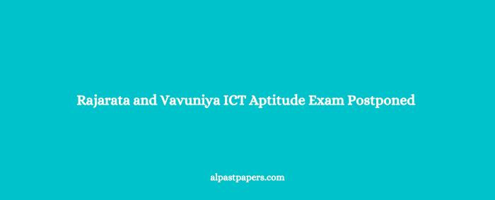 Rajarata and Vavuniya ICT Aptitude Exam Postponed