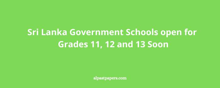 Sri Lanka Government Schools open for Grades 11, 12 and 13 Soon