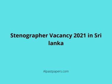 Stenographer Vacancy 2021 in Sri lanka