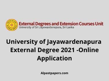 University of Jayawardenapura External Degree 2021 -Online Application