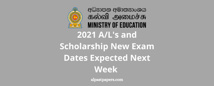 2021 AL's and Scholarship New Exam Dates Expected Next Week