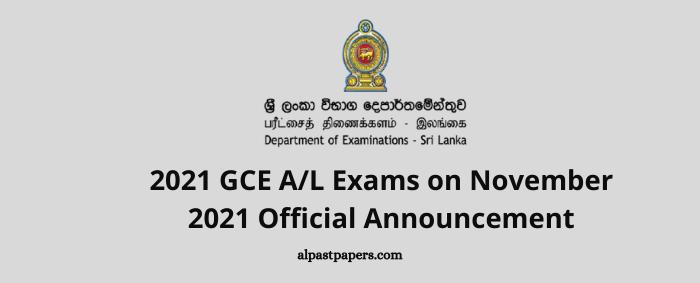2021 GCE AL Exams on November 2021 Official Announcement
