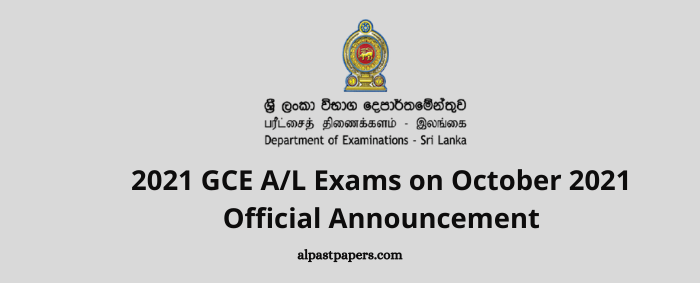 2021 GCE AL Exams on October 2021 Official Announcement