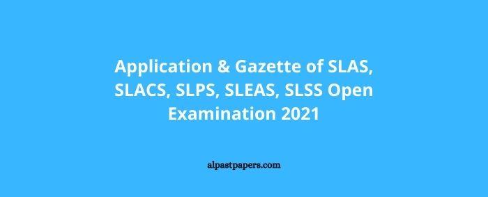 Application Gazette of SLAS SLACS SLPS SLEAS SLSS Open Examination 2021