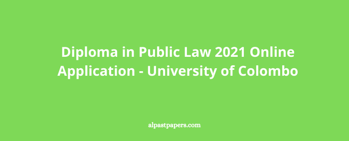 Diploma in Public Law 2021 Online Application - University of Colombo