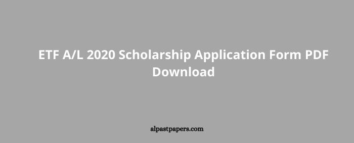 ETF AL 2020 Scholarship Application Form PDF Download