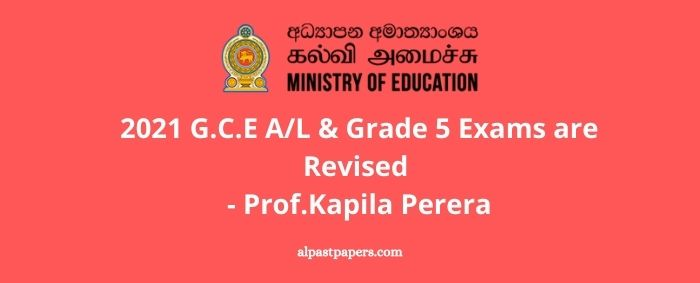 GCE Al and Grade 5 Exams are revised